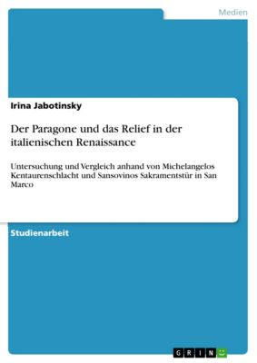Der Paragone und das Relief in der italienischen Renaissance, Irina Jabotinsky