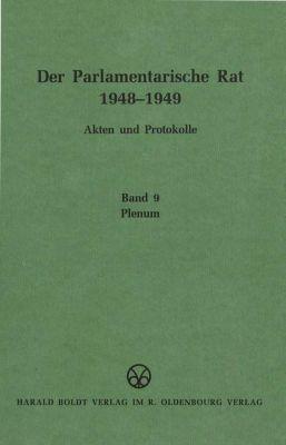 Der Parlamentarische Rat 1948-1949: Bd.9 Plenum