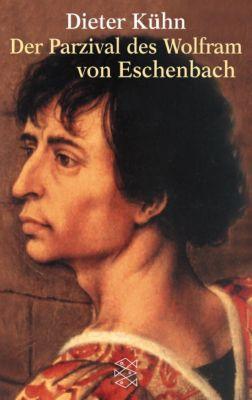 Der Parzival des Wolfram von Eschenbach, Dieter Kühn