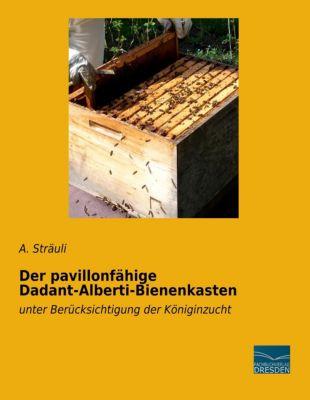 Der pavillonfähige Dadant-Alberti-Bienenkasten - A. Sträuli |