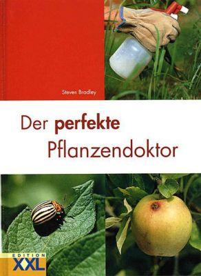 Der perfekte Pflanzendoktor - Steven Bradley |