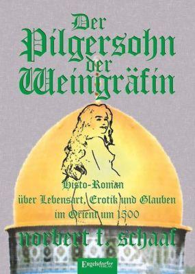 Der Pilgersohn der Weingräfin - Norbert F. Schaaf  