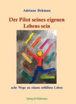 Der Pilot seines eigenen Lebens sein - Adriaan Bekman pdf epub