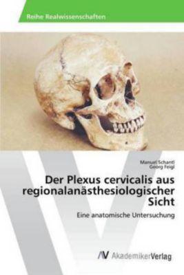Der Plexus cervicalis aus regionalanästhesiologischer Sicht
