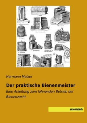 Der praktische Bienenmeister - Hermann Melzer |