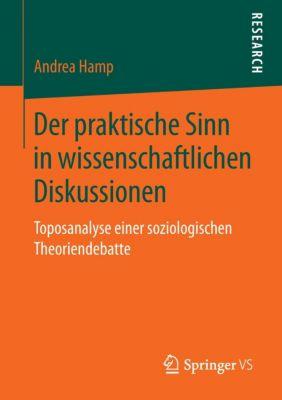 Der praktische Sinn in wissenschaftlichen Diskussionen, Andrea Hamp