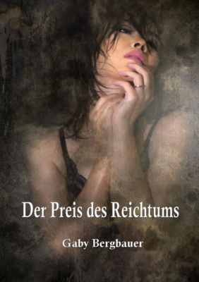 Der Preis des Reichtums, Gaby Bergbauer