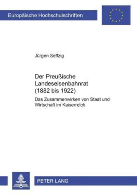 Der Preußische Landeseisenbahnrat (1882 bis 1922), Jürgen Seffzig