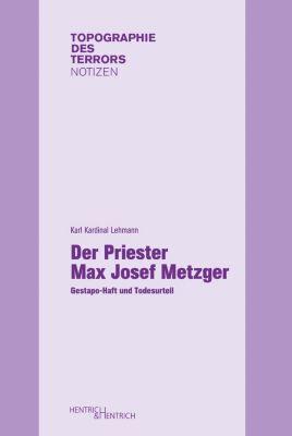 Der Priester Max Josef Metzger, Karl Lehmann