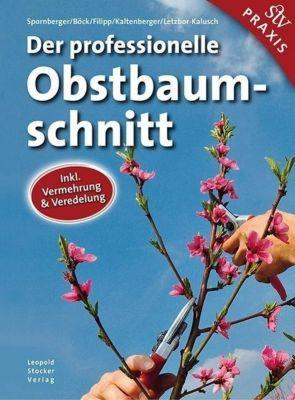 Der professionelle Obstbaumschnitt, Andreas Spornberger