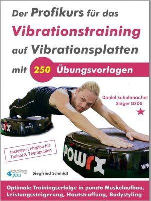Der Profikurs für das Vibrationstraining auf Vibrationsplatten mit 250 Übungsvorlagen - Siegfried Schmidt pdf epub