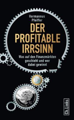 Der profitable Irrsinn, Hermannus Pfeiffer
