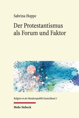 Der Protestantismus als Forum und Faktor - Sabrina Hoppe pdf epub
