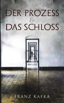 Der Prozess & Das Schloss, Franz Kafka