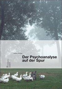 Der Psychoanalyse auf der Spur, Caroline Neubaur