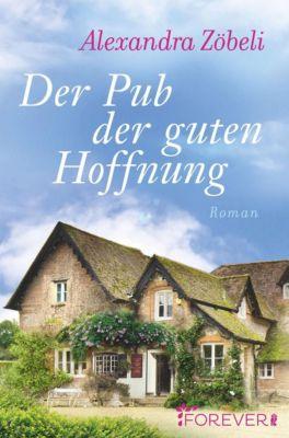 Der Pub der guten Hoffnung, Alexandra Zöbeli