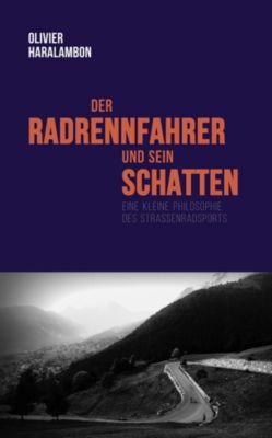 Der Radrennfahrer und sein Schatten, Olivier Haralambon
