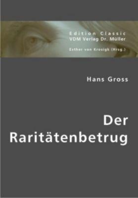 Der Raritätenbetrug, Hans Gross