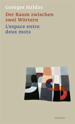 Der Raum zwischen zwei Wörtern / L'espace entre deux mots - Georges Haldas |