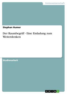 Der Raumbegriff - Eine Einladung zum Weiterdenken, Stephan Humer