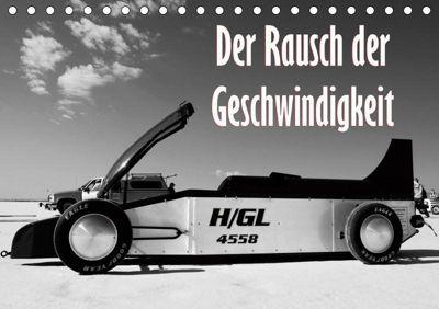Der Rausch der Geschwindigkeit (Tischkalender 2019 DIN A5 quer), Dirk Ehrentraut