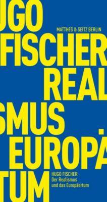 Der Realismus und das Europäertum - Hugo Fischer |