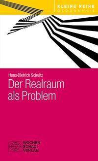 Der Realraum als Problem - Hans-Dietrich Schultz |