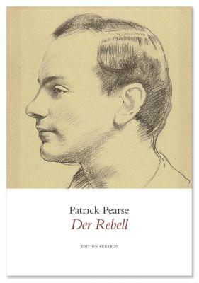 Der Rebell - Patrick Pearse pdf epub