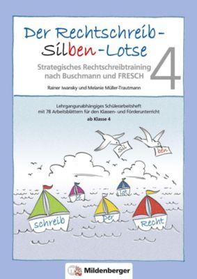 Der Rechtschreib-Silben-Lotse: Arbeitsheft, Rainer Iwansky, Melanie Müller-Trautmann