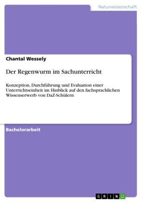 Der Regenwurm im Sachunterricht, Chantal Wessely