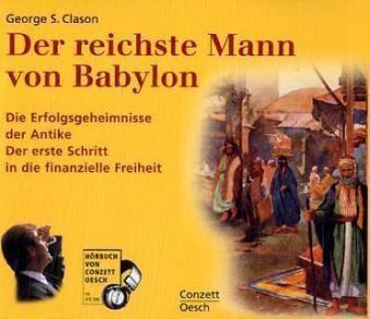 Der reichste Mann von Babylon, 4 Audio-CDs, George S. Clason