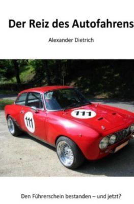 Der Reiz des Autofahrens, Alexander Dietrich