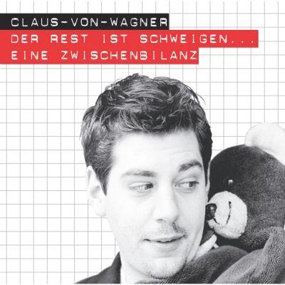 Der Rest ist Schweigen - eine Zwischenbilanz, Claus Von Wagner