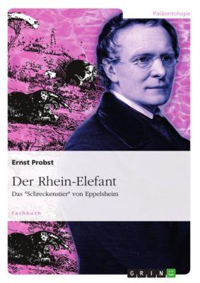 Der Rhein-Elefant, Ernst Probst