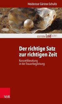 Der richtige Satz zur richtigen Zeit - Heiderose Gärtner-Schultz |