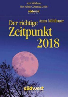 Der richtige Zeitpunkt 2018 Textabreißkalender, Anna Mühlbauer
