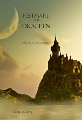 Der Ring der Zauberei: Festmahl der Drachen (Der Ring der Zauberei — Band 3), Morgan Rice