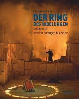 Der Ring des Nibelungen in Bayreuth von den Anfängen bis heute, Philippe Olivier