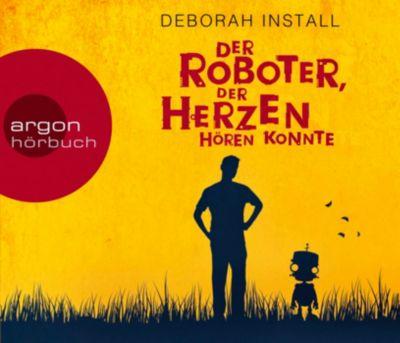Der Roboter, der Herzen hören konnte, 4 Audio-CDs, Deborah Install
