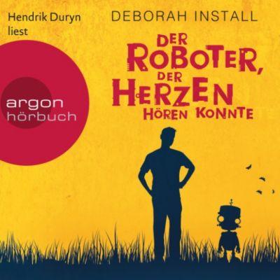 Der Roboter, der Herzen hören konnte (Autorisierte Lesefassung), Deborah Install