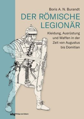 Der römische Legionär - Boris Burandt |