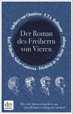 Der Roman des Freiherrn von Vieren, E.T.A. Hoffmann, Adelbert von Chamisso, Friedrich de la Motte Fouqué, Karl Wilhelm Salice-Contessa