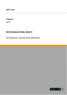 Der Romanow-Code. Band 2, Ralf G. Jahn