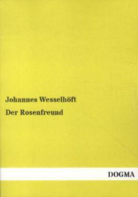 Der Rosenfreund - Johannes Wesselhöft pdf epub