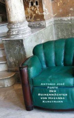 Der Ruinenwächter von Havanna, Antonio J. Ponte
