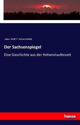 Der Sachsenspiegel, Julius Wolff, F. Schwormstädt