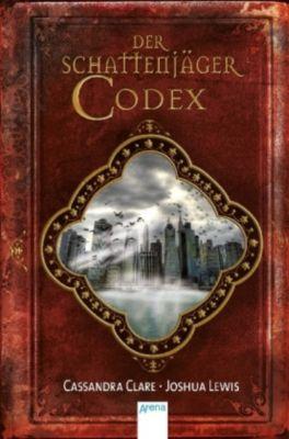 Der Schattenjäger-Codex, Cassandra Clare, Joshua Lewis