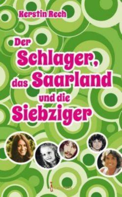 Der Schlager, das Saarland und die Siebziger - Kerstin Rech  