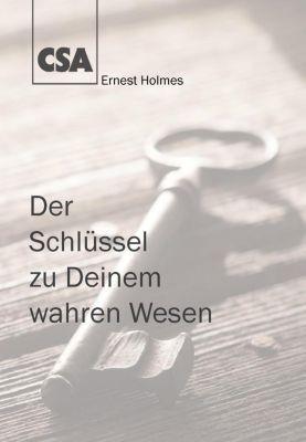 Der Schlüssel zu Deinem wahren Wesen, Ernest Holmes