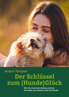 Der Schlüssel zum (Hunde)Glück - Anders Hallgren |